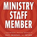 The Ministry Staff Member: A Contemporary, Practical Handbook to Equip, Encourage, and Empower Audiobook by Douglas L. Fagerstrom Narrated by Raymond Scully