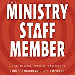 The Ministry Staff Member: A Contemporary, Practical Handbook to Equip, Encourage, and Empower | Douglas L. Fagerstrom