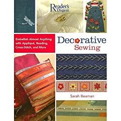Decorative Sewing: How to Embellish Almost Anything with Applique, Beading, Cross-Stitch, and More