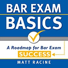 Bar Exam Basics: A Roadmap for Bar Exam Success (       UNABRIDGED) by Matt Racine Narrated by Duane Sharp