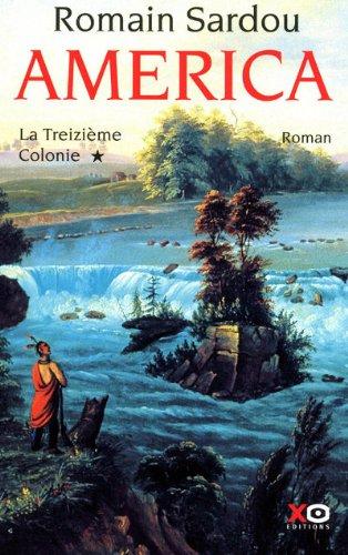 America T1 : La Treizième Colonie - Romain Sardou