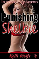 Punishing Shelbie (The Preacher's Virgin Daughters Book 4)