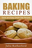 Baking Recipes: Quick and Easy DASH Diet Recipes