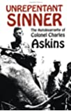 Unrepentant Sinner: The Autobiography Of Col. Charles Askins