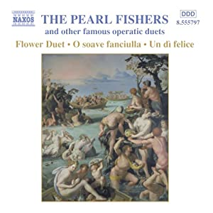 Pearl Fishers & Other Famous Operatic Duets