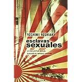 ESCLAVAS SEXUALES: LA ESCLAVITUD SEXUAL DURANTE EL IMPERIO JAPONES (NoFicción/Historia)
