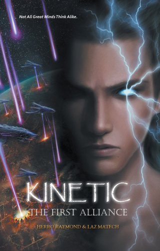 Book: Kinetic - The First Alliance by Herro Raymond, Laz Matech
