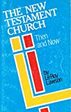 img - for The New Testament church, then and now book / textbook / text book