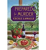 img - for [ PREPARED FOR MURDER: A CULINARY MYSTERY WITH RECIPES ] By Lamalle, Cecile ( Author) 2001 [ Paperback ] book / textbook / text book