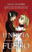 LA NOVIA DE FUEGO: SAGA LOS ELEMENTALES LIBRO 1 (SPANISH EDITION)