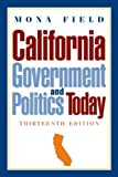 California Government and Politics Today (13th Edition)