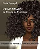 Otilia Umaga, La Mulata de Martinica (Spanish Edition)