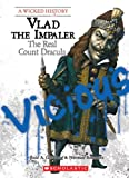 Vlad the Impaler: The Real Count Dracula (Wicked History (Paperback))
