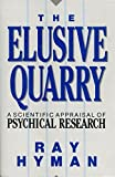 img - for The Elusive Quarry by Hyman, Ray (1989) Hardcover book / textbook / text book