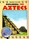 Exploring the Aztecs (Remains to Be Seen)