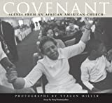 Covenant: Scenes from an African American Church (Polis Center Series on Religion and Urban Culture)