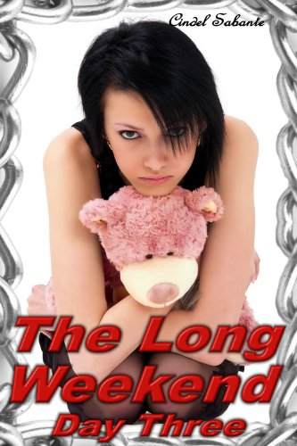 Cindel Sabante - The Long Weekend- Day Three (ABDL Age Play & Humiliation Erotica)