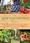The Grow Your Own Food Handbook: A Ba...