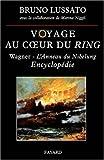 echange, troc Bruno Lussato, Marina Niggli - Voyage au coeur du Ring : Encyclopédie