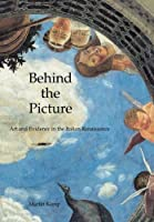 Behind the Picture: Art and Evidence in the Italian Renaissance