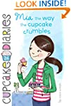 Mia the Way the Cupcake Crumbles (Cup...