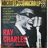 RAY CHARLES - Canciones Americanas : Adiós amor; No me conoces; Un poquito de amor; Jamás te olvidare; Oye guapa...