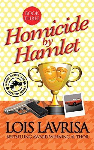 Homicide by Hamlet (Cozy Mystery) Book #3 (Chubby Chicks Club Cozy Mystery Series) PDF