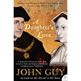 A Daughter's Love: Thomas and Margaret Moreby John Guy