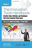 img - for The Innovation Tools Handbook, Volume 3: Creative Tools, Methods, and Techniques that Every Innovator Must Know book / textbook / text book