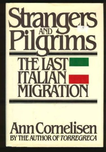 Strangers and pilgrims: The last Italian migration, Ann Cornelisen