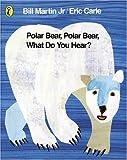 Polar Bear, Polar Bear, What Do You Hear? (Picture Puffin)