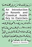 An Introduction to Koranic and Classical Arabic: An Elementary Grammar of the Language Key to Exercise