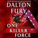One Killer Force: A Delta Force Novel Audiobook by Dalton Fury Narrated by Ari Fliakos