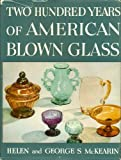 img - for Two Hundred Years Of American Blown Glass book / textbook / text book
