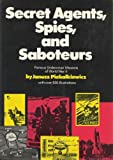 img - for Secret Agents, Spies, and Saboteurs: Famous Undercover Missions of World War Ii. book / textbook / text book