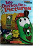 """""""We Oughta Be in Pictures"""" (Veggie Tales """"Values to grow by"""")"""