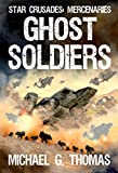 Ghost Soldiers (Star Crusades: Mercenaries Book 2)