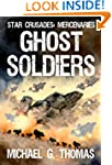 Ghost Soldiers (Star Crusades: Mercen...
