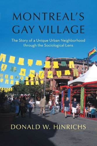 Montreal's Gay Village: The Story of a Unique Urban Neighborhood Through the Sociological Lens