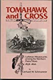 img - for Tomahawk and Cross: Lutheran Missionaries Among the Northern Plains Tribes 1858-1866 book / textbook / text book