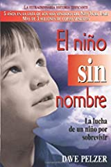 El Niño Sin Nombre: La lucha de un niño por sobrevivir (Spanish Edition)