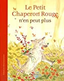 """Afficher """"Le petit chaperon rouge n'en peut plus"""""""