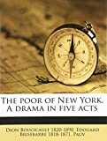 img - for The poor of New York. A drama in five acts book / textbook / text book