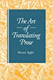 The Art of Translating Prose (027102500X) by Raffel, Burton