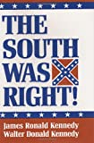 The South Was Right! (1565540247) by James Ronald Kennedy