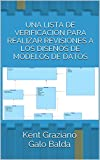 img - for UNA LISTA DE VERIFICACI N PARA REALIZAR REVISIONES A LOS DISE OS DE MODELOS DE DATOS (Spanish Edition) book / textbook / text book