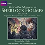 The Further Adventures of Sherlock Holmes: Volume 4 | Bert Coules