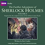 The Further Adventures of Sherlock Holmes: Volume 4 | [Bert Coules]