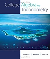 College Algebra and Trigonometry, 7th Edition Front Cover