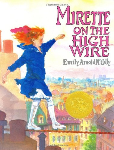 Mirette on the Highwire (Caldecott Medal Book)